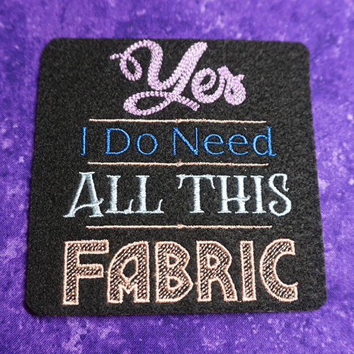 Yes I Do Need All This Fabric