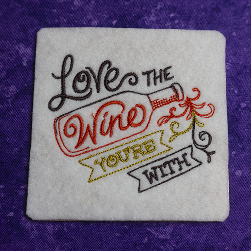 Love the Wine Your With Coaster