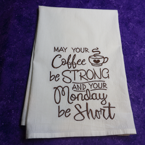 May Your Coffee be Strong and Your Monday Short!